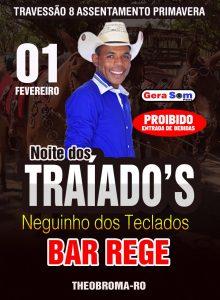Dia 01 de FEV tem Noite dos Traíado's com Neguinho dos Teclados no BAR DO REGE, em Theobroma