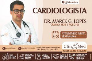 Cardiologista Marck G. Lopes, atendendo na sexta feira (10) na ClinMed