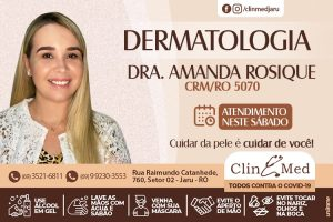 Dermatologia: DRA. Amanda Rosique atenderá neste sábado (08) na ClinMed