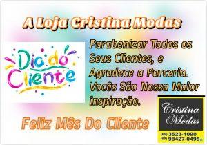 A Loja Cristina Modas parabenizar e agradeço todos os Clientes